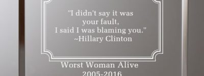 Hillary Clinton Worst Woman Alive Paperweight Winner